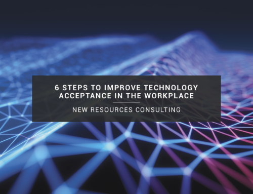 6 Steps to Improve Technology Acceptance
